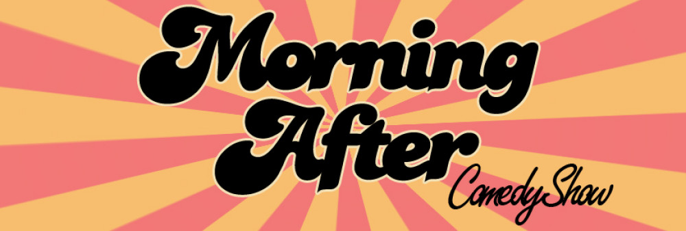 The Morning After Comedy Show